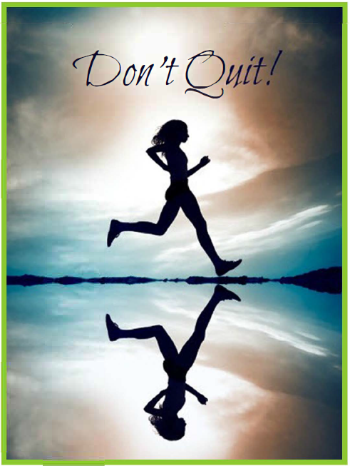 Don't Quit | Grassroots Consulting, Inc.